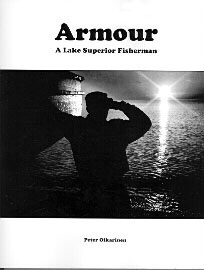 ARMOUR: A LAKE SUPERIOR FISHERMAN by Peter Oikarinen