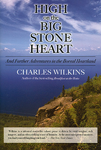 HIGH ON THE BIG STONE HEART by Charles Wilkins